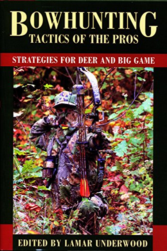 Super Pro Bow Press (Bowhunting Tactics of the Pros: Strategies for Deer and Big Game)
