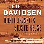 Dostojevskijs sidste rejse: En personlig beretning om et lands forvandling | Leif Davidsen