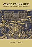 Word Embodied: The Jeweled Pagoda Mandalas in Japanese Buddhist Art (Harvard East Asian Monographs)