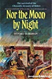 Nor the Moon by Night : Across the Treacherous Tatra Mountains, the Bobov Chassidim Seek a Haven from the War, Gliksman, Devora, 0873067894