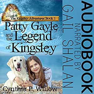 Patty Gayle and the Legend of Kingsley Audiobook