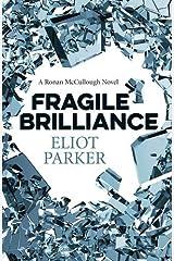 Fragile Brilliance: A Ronan Mccullough Novel Paperback