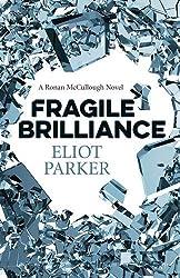 Fragile Brilliance: A Ronan Mccullough Novel