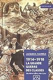 1914-1918 La Grande Guerre des classes