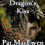 The Dragon's Kiss | Pat MacEwen