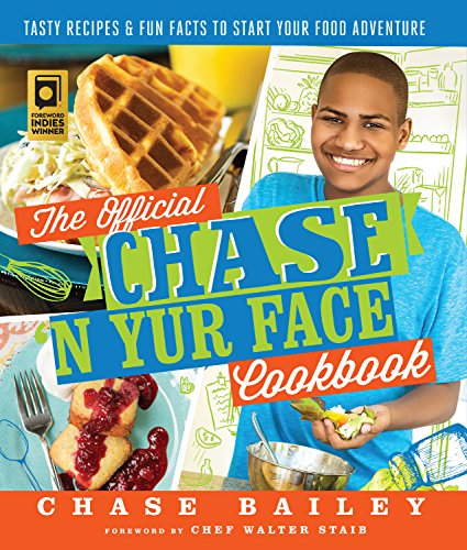 The Official Chase 'N Yur Face Cookbook: Tasty Recipes & Fun Facts To Start Your Food - Face Yur