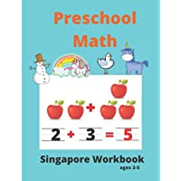 Singapore Math Preschool Workbook Ages 3-5: Math Activity Book For Kids (Tracing Numbers, Counting Numbers, Addition…