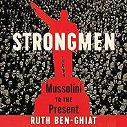 Strongmen: Mussolini to the Present