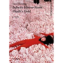 Yayoi Kusama: Infinity Mirror Room - Phalli's Field (Afterall Books / One Work)