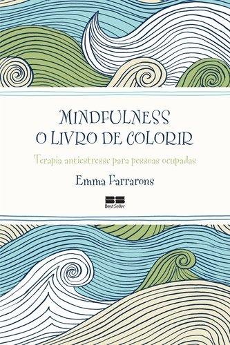Mindfulness: O livro de colorir: O livro de colorir