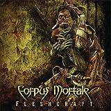 FleshCraft by Corpus Mortale (2013-05-04)