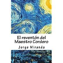 El reventón del Maestro Cordero (Spanish Edition)