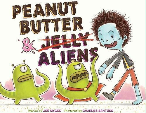 Peanut Butter & Aliens: A Zombie Culinary Tale