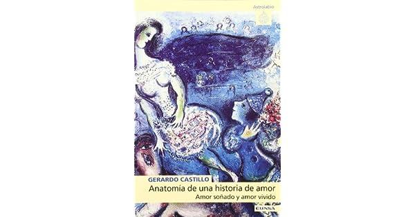 Anatomia De Una Historia De Amor : Amor Sonado Y Amor Vivido ...