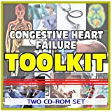 Congestive Heart Failure Toolkit - Comprehensive Medical Encyclopedia with Treatment Options, Clinical Data, and Practical Information (Two CD-ROM Set)