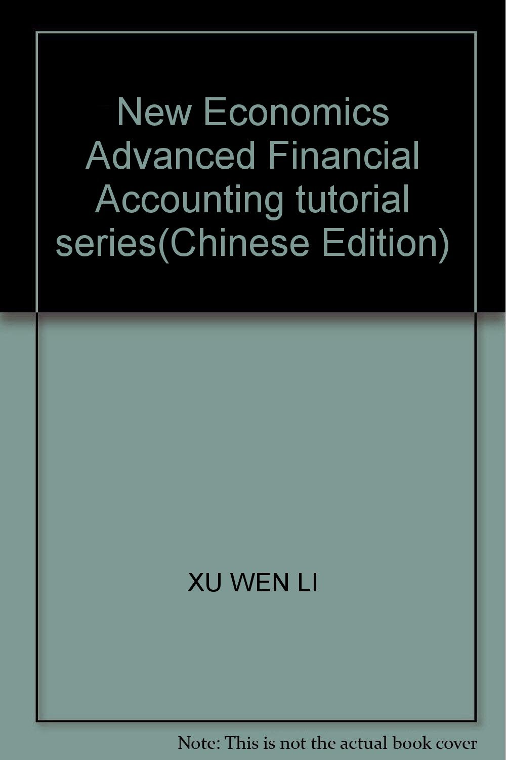 New Economics Advanced Financial Accounting tutorial series(Chinese Edition):  XU WEN LI: 9787542918123: Amazon.com: Books