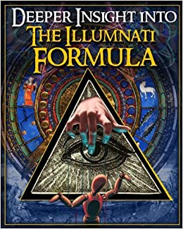 Deeper Insight Into the Illuminati Formula by: Fritz Springmeyer ...