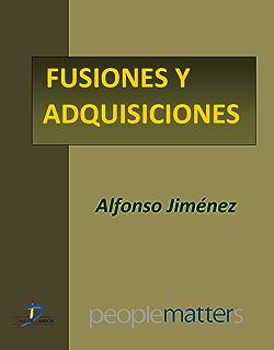 Fusiones y adquisiciones (Capítulo del libro Creando valor... a través de las