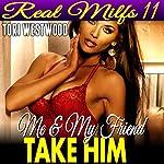 Me & My Friend Take Him: Real MILFs 11 | Tori Westwood