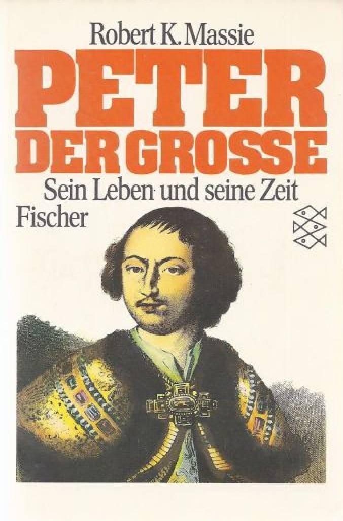 Peter der Grosse: Sein Leben und seine Zeit