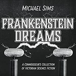 Download audiobook Frankenstein Dreams: A Connoisseur's Collection of Victorian Science Fiction