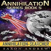 Searcher: Annihilation, Book 5 | Saxon Andrew