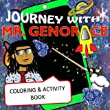 Journey With Mr. Genorace: Coloring & Activity Book