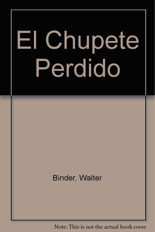 El Chupete Perdido (Spanish Edition): Walter Binder, Sonia ...
