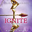 Ignite: A Defy Novel Audiobook by Sara B. Larson Narrated by Rebecca Mozo