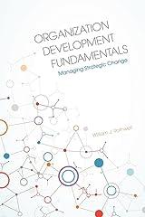 Organization Development Fundamentals: Managing Strategic Change Kindle Edition