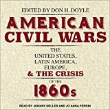 img - for American Civil Wars: The United States, Latin America, Europe, and the Crisis of the 1860s book / textbook / text book