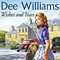 Wishes and Tears Audiobook by Dee Williams Narrated by June Barrie