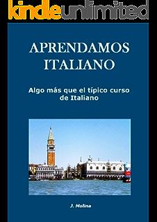 Aprendamos italiano: Algo más que el típico curso de italiano (REVISADO) (Spanish