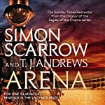 Arena | Simon Scarrow,T. J. Andrews