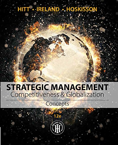 1305502205 - Strategic Management: Concepts: Competitiveness and Globalization