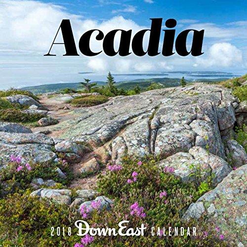 Acadia: 2018 Down East Calendar