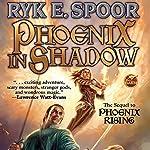 Phoenix in Shadow: Phoenix, Book 2   Ryk E. Spoor