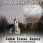 Mother's Day | John Isaac Jones