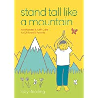 Stand Tall Like a Mountain: Mindfulness and Self-Care for Anxious Children and Worried Parents