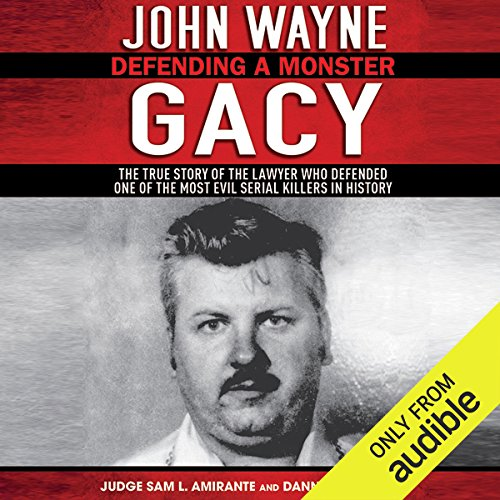 John Wayne Gacy: Defending a Monster by Audible Studios