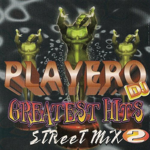 ... Playero Greatest Hits Street Mix 2