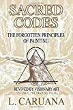 img - for Sacred Codes: The Forgotten Principles of Painting Revived by Visionary Art - Volume I - The Drawing Stage book / textbook / text book