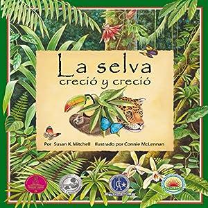 La selva creció y creció [The Forest Grew and Grew] Audiobook