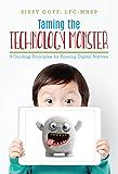 Taming the Technology Monster: 8 Guiding Principles for Raising Digital Natives