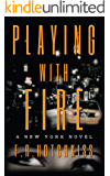 Playing with Fire: A New York Novel