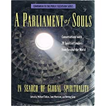 A Parliament of Souls: In Search of Global Spirituality (Companion to the Public Television Series)