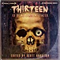 Thirteen Audiobook by Scott Harrison, Dan Abnett, Cavan Scott, Kim Newman, Kaaron Warren, George Mann, Simon Clark Narrated by Gemma Arterton, Lalla Ward, Frances Barber, Barnaby Edwards, Samuel West, Greg Wise, Arthur Darvill