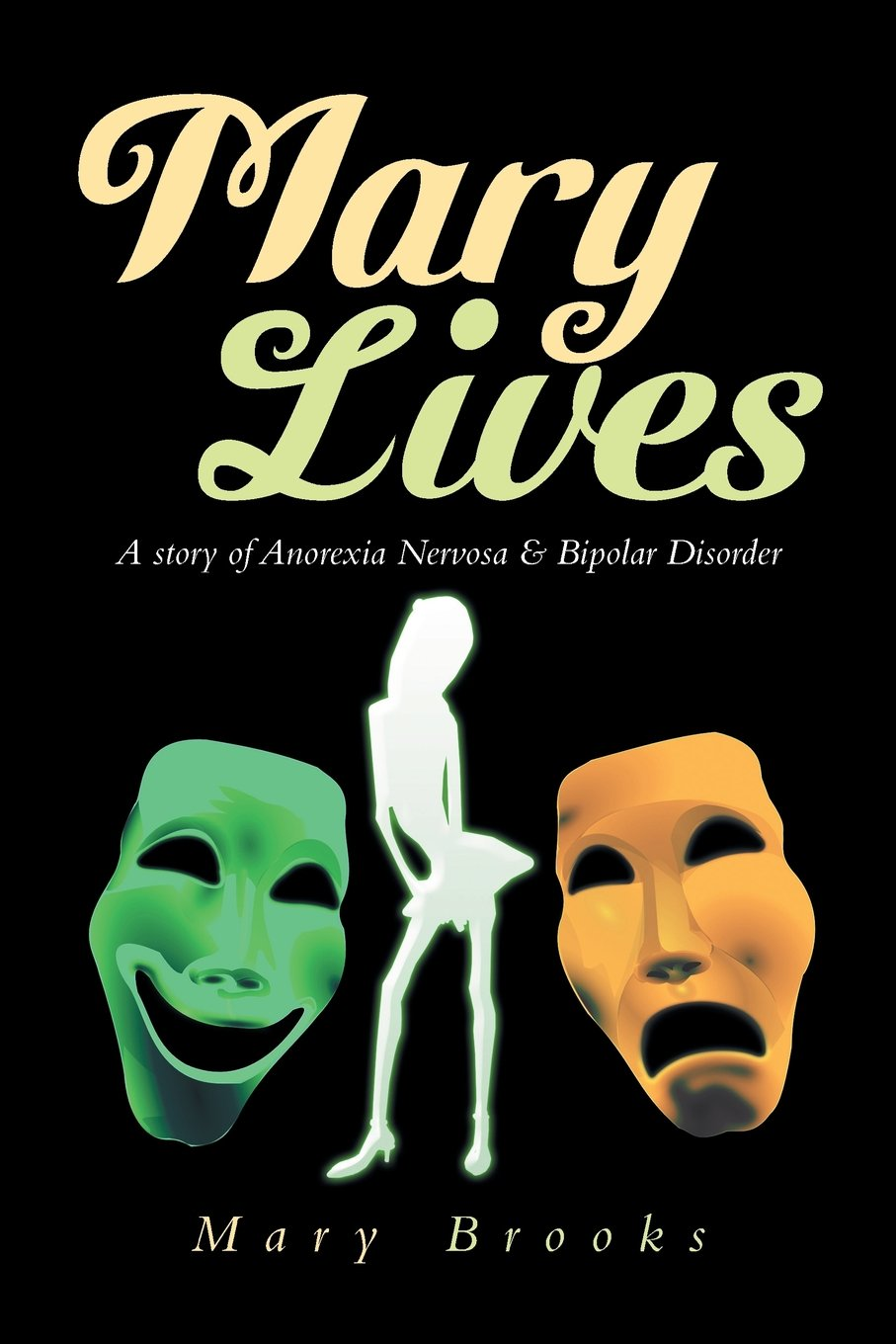 Read Online Mary Lives: A Story of Anorexia Nervosa & Bipolar Disorder ebook