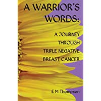 A Warrior's Words: A Journey Through Triple Negative Breast Cancer