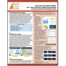 Microsoft PowerPoint 2013 Quick Reference Guide - Using Templates, Themes, Slide Masters & Creating Interactive Presentations (303)